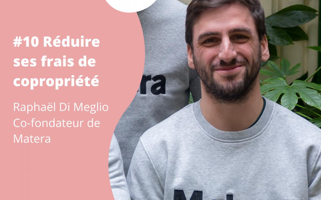 #10 Réduire ses frais de copropriété – Raphaël Di Meglio, co-fondateur de Matera