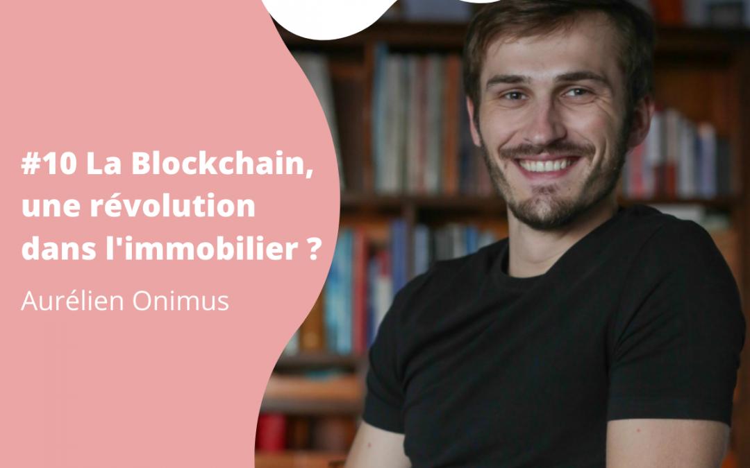 #11 La blockchain, une révolution dans l'immobilier ? – Aurélien Onimus