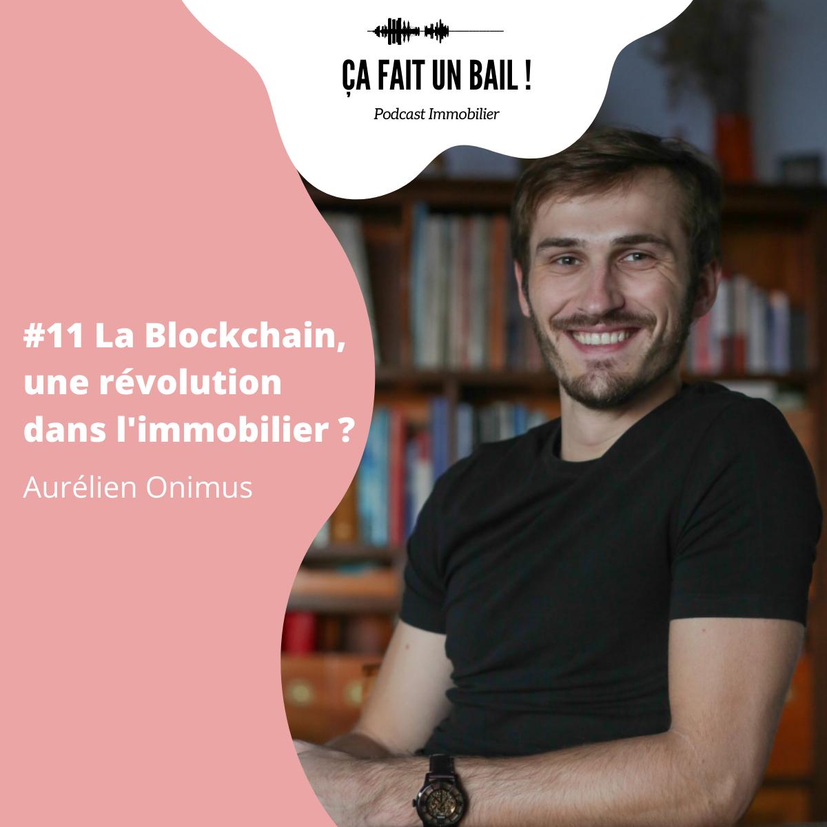 Blockchain immobilier Aurelien Onimus