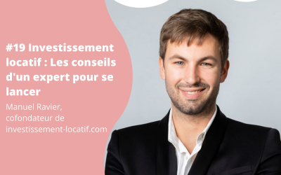 #19 Investissement locatif, les conseils d'un expert pour se lancer – Manuel Ravier
