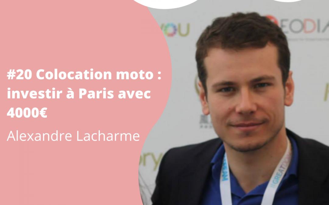 #20 Colocation moto : investir à Paris avec 4000€ – Alexandre Lacharme