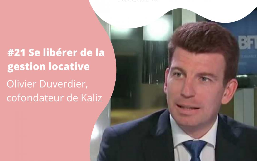 Se libérer de la gestion locative – Olivier Duverdier cofondateur de Kaliz